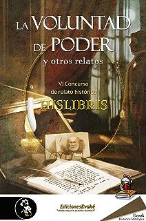 La voluntad de poder y otros relatos: (VI Premio de Hislibris) (Spanish