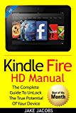 Kindle Fire HD User Manual: The Complete User Guide With Instructions, Tutorial to Unlock The True Potential of Your Device in 30 Minutes (JULY 2016) (English Edition)