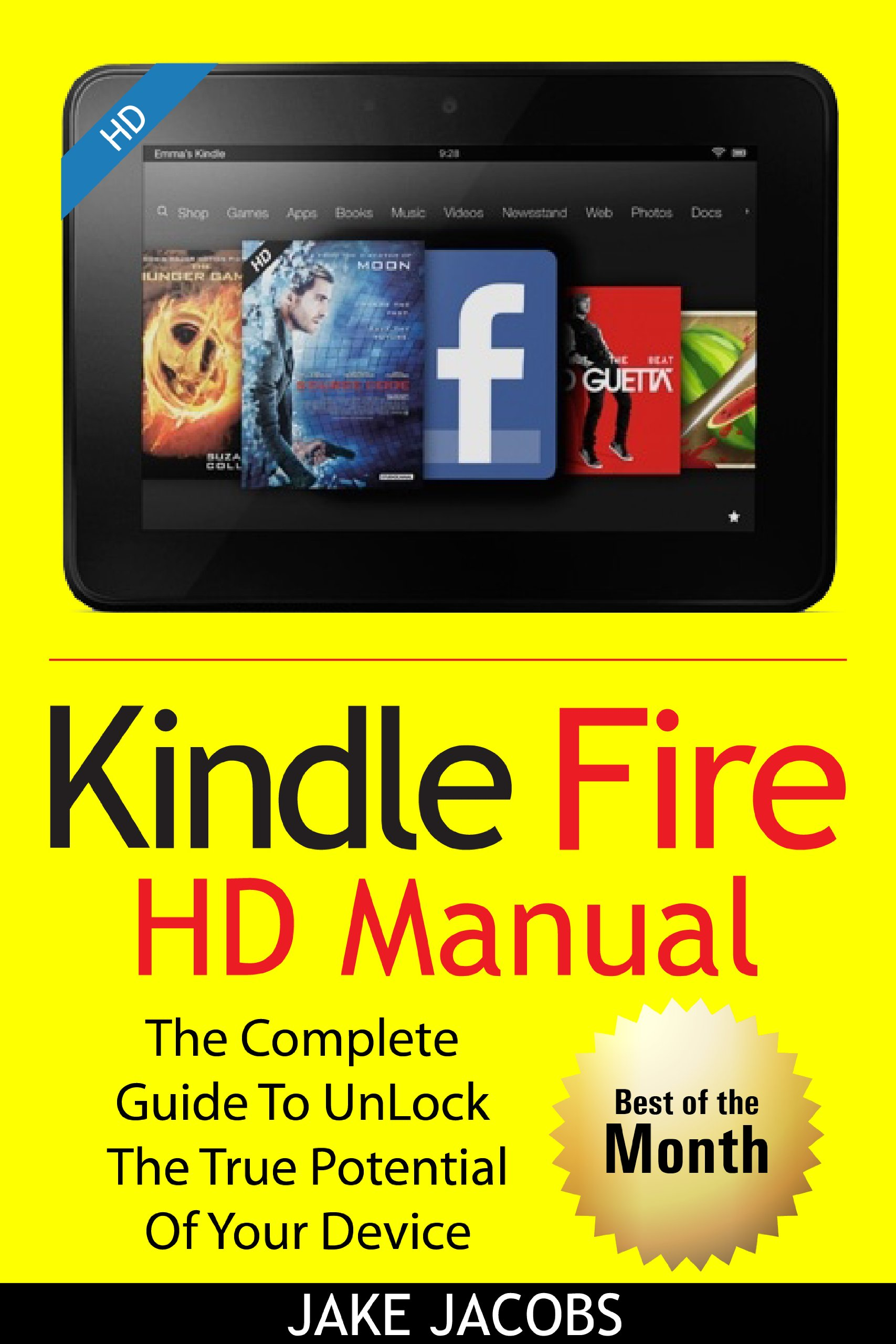 Amazon.com: New Kindle Fire HD Manual: The Complete User Guide With  Instructions, Tutorial to Unlock The True Potential of Your Device in 30  Minutes (Aug ...