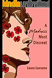 A Madness Most Discreet