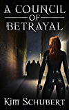 A Council of Betrayal (The Succubus Executioner Book 4)