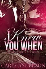 I Knew You When: Beyond The Wallace's (Wallace Family Affairs Book 15) Kindle Edition