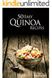 50 Easy Quinoa Recipes: Superfood Recipes For Weight Loss, Health And Vitality. (English Edition)
