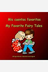 Mis cuentos favoritos. My Favorite Fairy Tales. Bilingual Book in Spanish and English: Bilingue: inglés - español libro para niños. Dual Language Picture Book for Kids (Spanish Edition) Kindle Edition