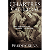 CHARTRES CATHEDRAL: The Missing or Heretic Guide