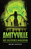 Amityville -- My Sister's Keeper: A Story of Death, Deception and the Occult