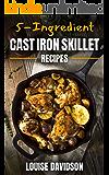 5-Ingredient Cast Iron Skillet Recipes
