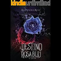 Il Destino della Rosa Blu: la contesa (vol. 2)