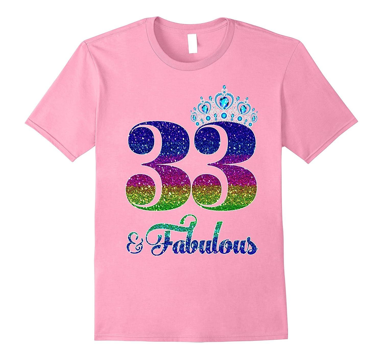 730c2a4ee0f9 PERSONALISED BIRTHDAY QUEEN T SHIRT Queen Birthday T Shirt: 33 And Fabulous  Queen 33rd Birthday TShirt-T-Shirt