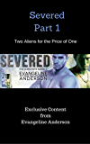 Severed Part 1: Two Aliens for the Price of One: (Alien Warrior BBW I/R Science Fiction Paranormal Romance)