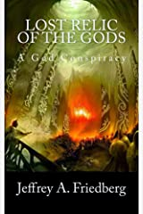 Lost Relic Of The Gods, Book 1 of 2: A Year 2020, And Beyond, Paranormal Political Thriller Kindle Edition