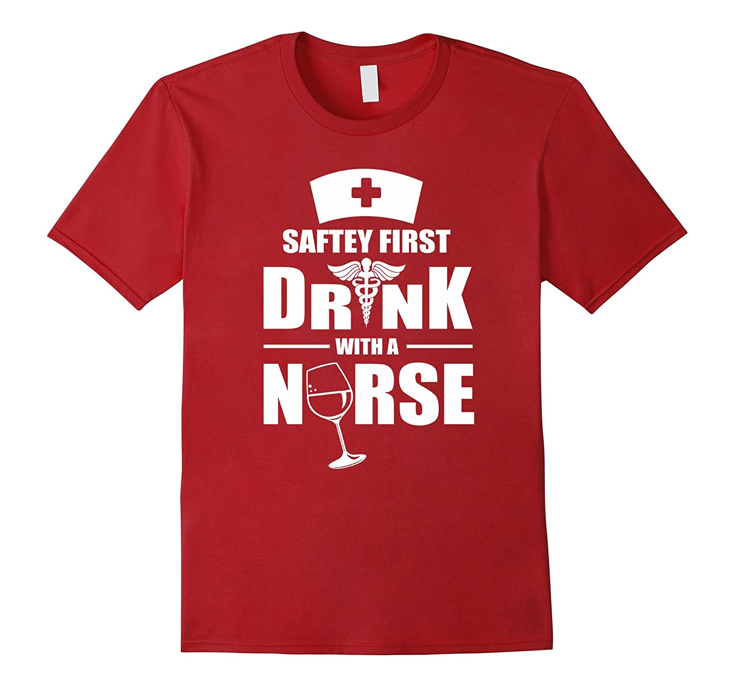 Safety First Drink With A Nurse Wine Glass Rn Symbol T Shirt Cd