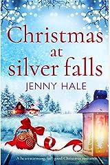Christmas at Silver Falls: A heartwarming, feel good Christmas romance Kindle Edition