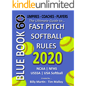 2020 BlueBook 60 - The Ultimate Guide to Fastpitch Softball Rules: Featuring NCAA, NFHS, USSSA and USA Softball Rule…