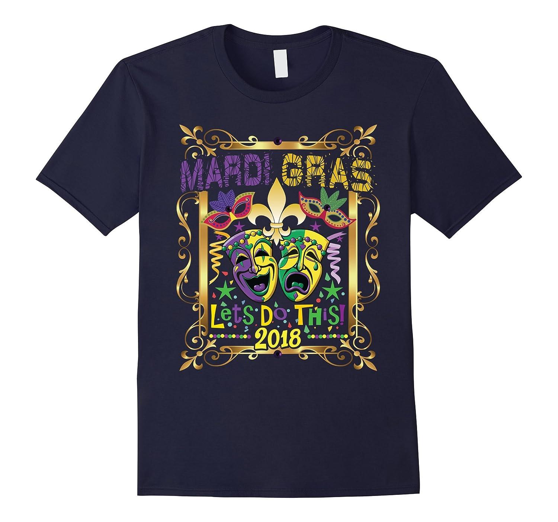 MARDI GRAS T-SHIRT 2018, Fleur De Lis New Orleans Party Gift-ah my shirt one gift