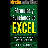 Funciones de Excel: Guía paso a paso con ejemplos (Spanish Edition)