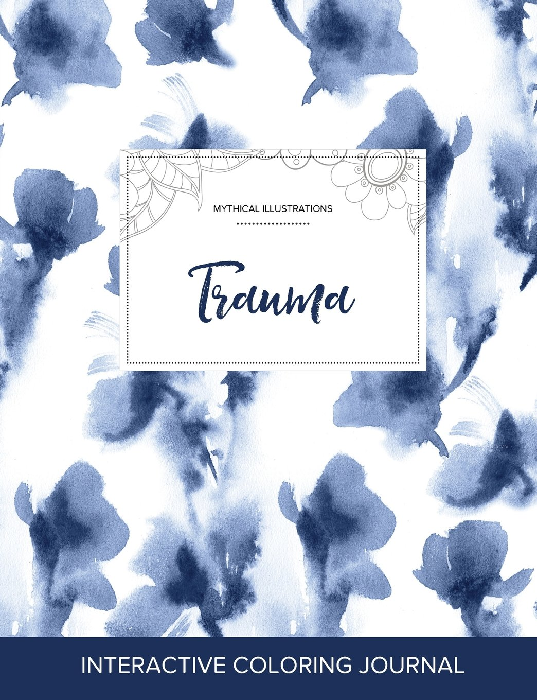 Adult Coloring Journal: Trauma (Mythical Illustrations, Blue Orchid) pdf epub