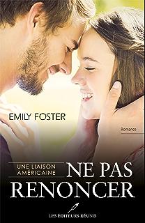 Emily Foster - Une liaison américaine 1 : Ne pas succomber