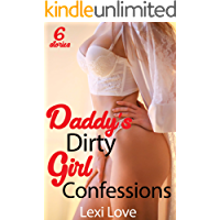 Daddy's Dirty Girl Confessions: 6 Short Forbidden Taboo, First Time, Forced, Erotica Stories