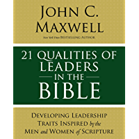 21 Qualities of Leaders in the Bible: Key Leadership Traits of the Men and Women in Scripture (English Edition)