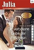 Die verbotene Liebe der Prinzessin (Julia 2308)