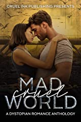 Mad Cruel World: A Dystopian Romance Anthology Kindle Edition