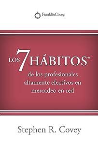 LOS 7 HABITOS: de los profesionales altamente efectivos en mercadeo en red? (Spanish Edition)
