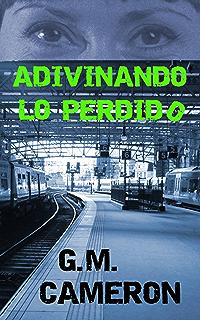 Adivinando lo Perdido (Spanish Edition)