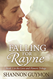Falling for Rayne: Book 1 in the Love and Flowers Trilogy