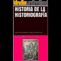 HISTORIA DE LA HISTORIOGRAFÍA: COLECCIÓN RESÚMENES UNIVERSITARIOS Nº 709