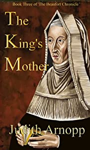 The King's Mother: Book Three of The Beaufort Chronicle (The Beaufort Chronicles 3)