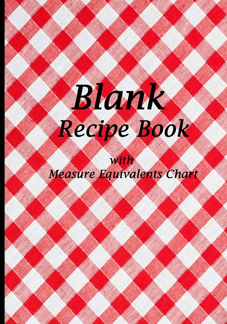 Blank Recipe Book: Vintage Red Tablecloth Design,Blank Cookbook with Measure Equivalents Chart, 7 x 10, 108 Pages ebook
