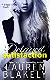 Delayed Satisfaction: (Always Satisfied Book 0.5) (English Edition)