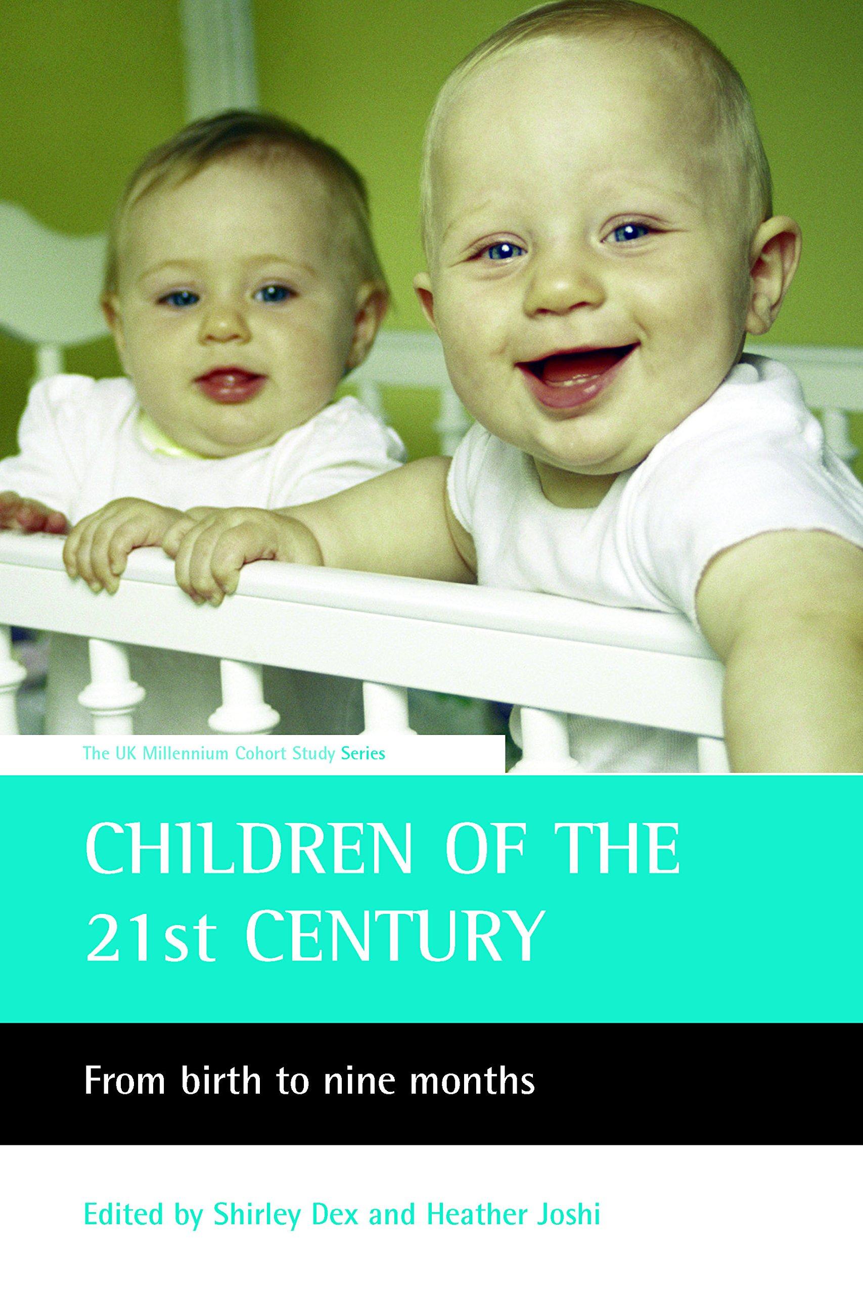 Children of the 21st century: From birth to nine months (UK Millenium Cohort Study) ebook