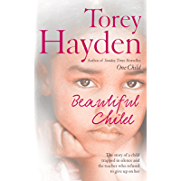 Beautiful Child: The story of a child trapped in silence and the teacher who refused to give up on her (English Edition)