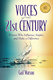 Voices of the 21st Century: Women Who Influence, Inspire, and Make a Difference