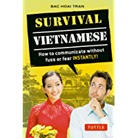 Survival Vietnamese: How to Communicate without Fuss or Fear - Instantly! (Vietnamese Phrasebook) (Survival Series)
