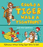 What if: Could a Tiger Walk a Tightrope?: Hilarious scenes bring tiger facts to life (What if a)