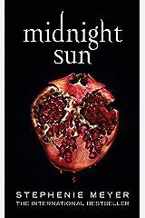 Midnight Sun (Twilight series Book 5) Kindle Edition