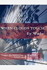 When Clouds Touch Kindle Edition