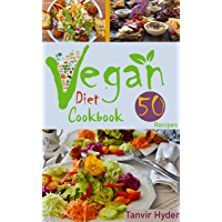 Vegan Diet Cookbook 50 Recipes: The Health Benefits of Eating a Plant-Based Diet .Easy Recipes That Will Make You Drool…