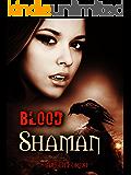 Blood Shaman: Sara Nightwing Book 1