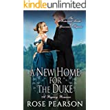 A New Home for the Duke: A Regency Romance (The Returned Lords of Grosvenor Square Book 4)