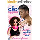 O CEO cafajeste e a virgem que quer um astro do pop (Os CEO's)