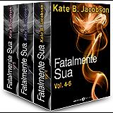 Fatalmente sua - Vol. 4-6