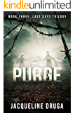 Purge: Book Three: Last Days Trilogy