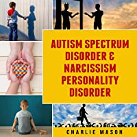 Autism Spectrum Disorder & Narcissism Personality Disorder