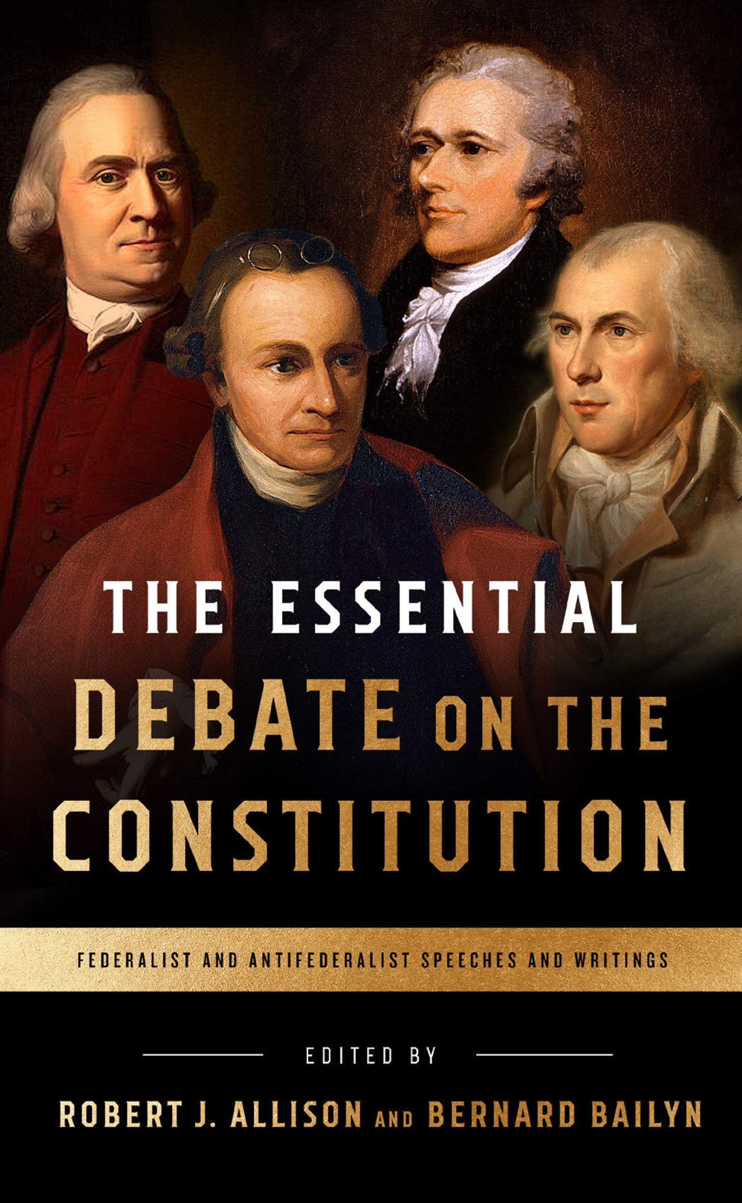 The Essential Debate on the Constitution: Federalist and Antifederalist Speeches and Writings (Inglese) Copertina flessibile – 9 ott 2018 Robert J. Allison Bernard Bailyn Library of America 1598535838
