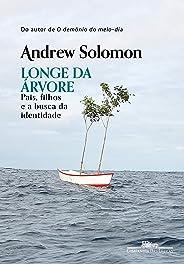 Longe da árvore: Pais, filhos e a busca da identidade