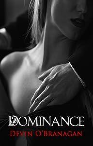Dominance: An Erotic Romance